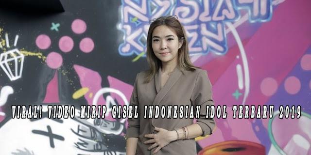 VIRAL! VIDEO MIRIP GISEL INDONESIAN IDOL TERBARU 2019