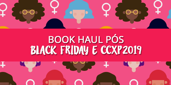 Book Haul pós Black Friday e CCXP