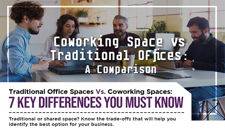 Coworking Space vs Traditional Offices: A Comparison