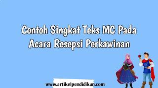 Contoh Singkat Teks MC Pada Acara Resepsi Perkawinan