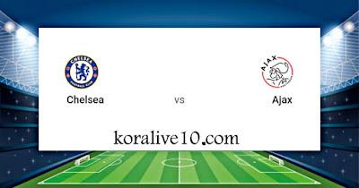 موعد مباراة تشيلسي وأياكس امستردام في دوري أبطال أوروبا | كورة لايف