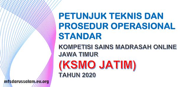 Juknis Dan Prosedur Operasional Standar KSMO Jatim Tahun 2020