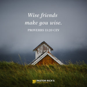 Are Your Friends Led by the World or the Word? by Rick Warren