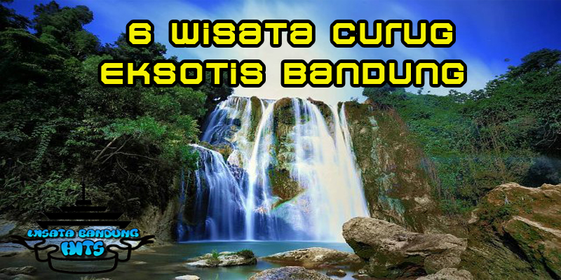 6 Wisata Air Terjun Eksotis (Curug di Bandung)