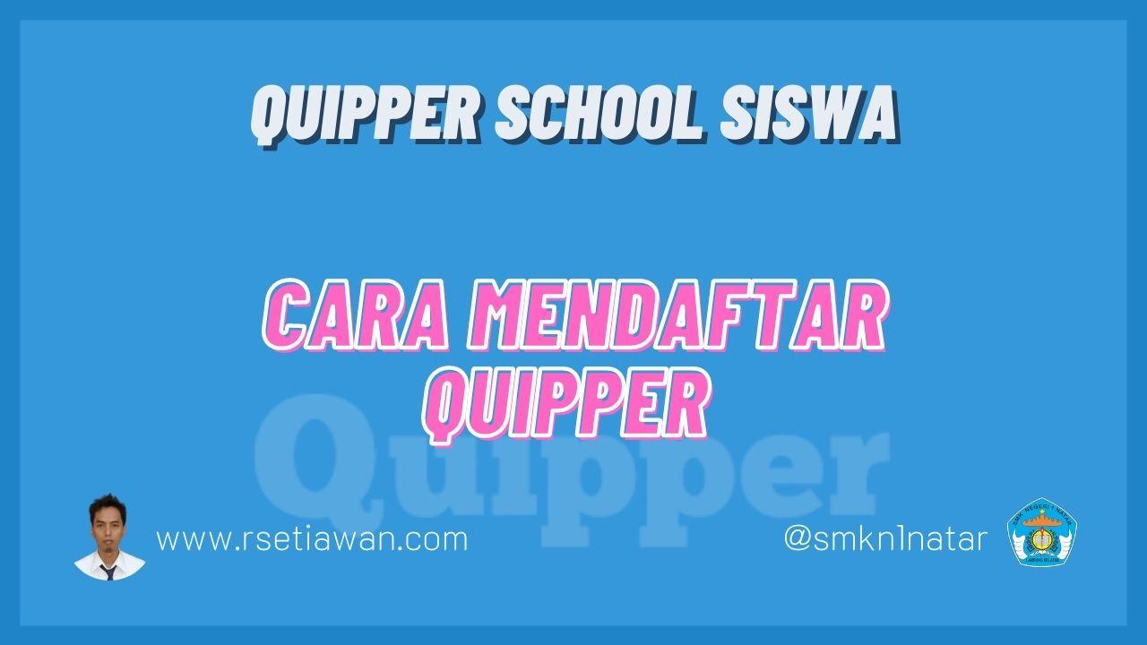 Cara mendaftar Quipper school untuk Siswa