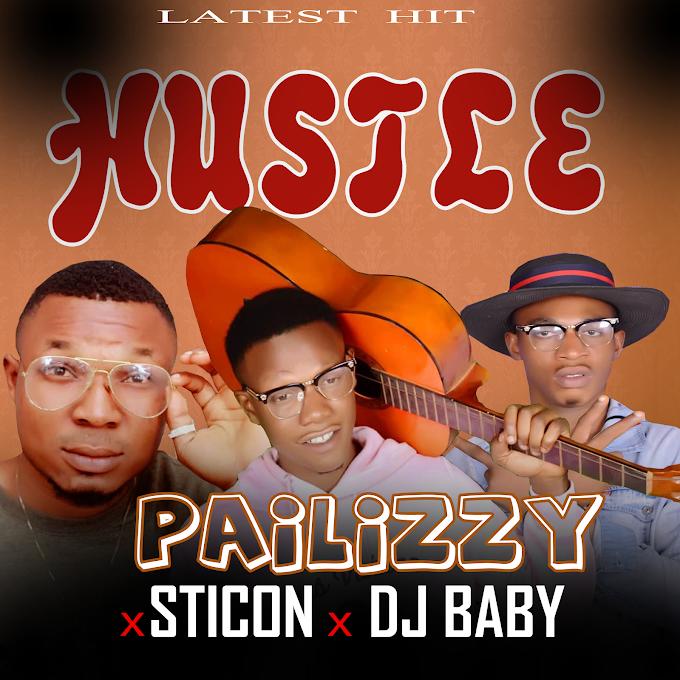 Music: Pailizzy ft Stickon x Dj Baby - Hustle