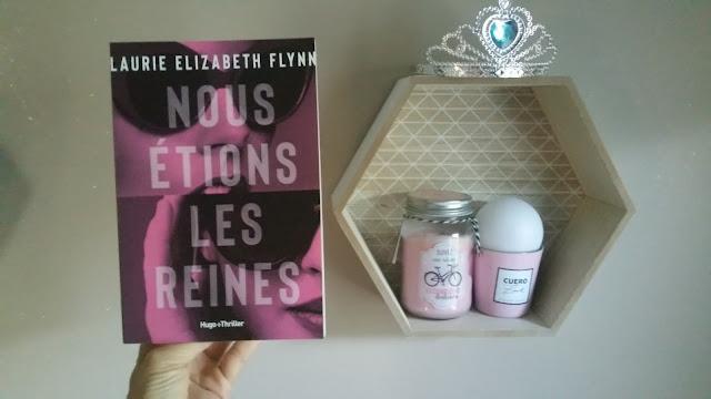 Nous étions les reines Laurie Elizabeth Flynn chronique happybooks avis