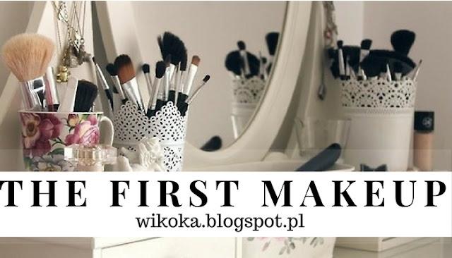 Jak dobrze dobrać kosmetyki?  - THE FIRST MAKEUP - +Anecdotes