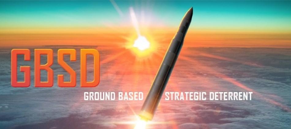الردع الاستراتيجي الأرضي - Ground Based Strategic Deterrent (GBSD) - ميزانية الجيش الأمريكي 2021