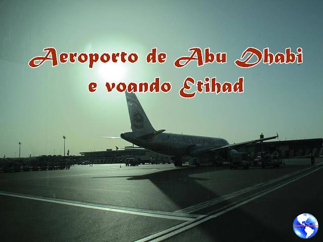 Aeroporto de Abu Dhabi e voando Etihad
