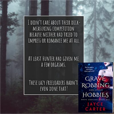 a book quote from the adult, reverse-harem, paranormal, romance book Grave Robbing and Other Hobbies by Jayce Carter