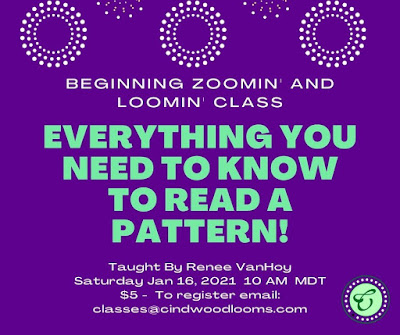 Graphic reads Beginning Zoomin and Loomin Class: Everything you need to know to read a Pattern! Taught by Renee Van Hoy. Full details below.