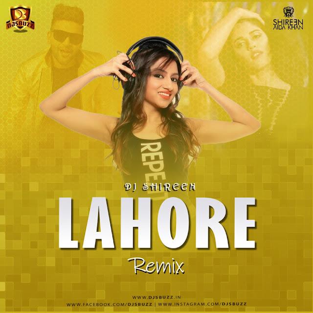LAHORE (CLUB VICH MASHUP) – DJ SHIREEN