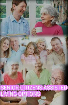 Senior Citizens Assisted Living Options, Assisted Living Options