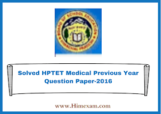 Solved HPTET Medical Previous Year Question Paper-2016
