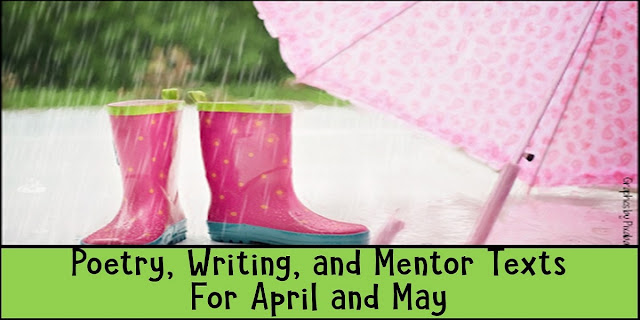 Spring literacy resources and mentor text suggestions for the primary grades.  Garden, weather, and seasonal themed poetry, writing and student incentive ideas to help little learners bloom.