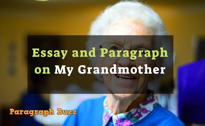 My Grandmother Essay and Paragraphs for All Classes