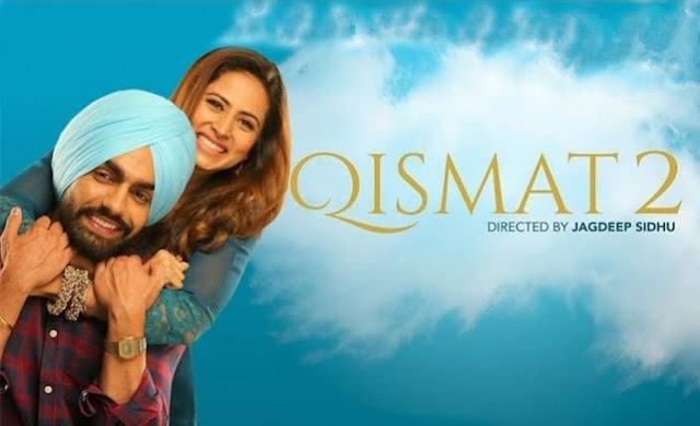 Qismat 2 movie Info, Story, Director, Artists, Songs, Review, Released Date 2021