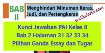 Kunci Jawaban Pai Kelas 8 Bab 2 Halaman 31 32 33 34 Pilihan Ganda Essay Dan Tugas Wali Kelas Sd