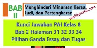 Kunci Jawaban PAI Kelas 8 Bab 2 Halaman 31 32 33 34 Pilihan Ganda Essay dan Tugas