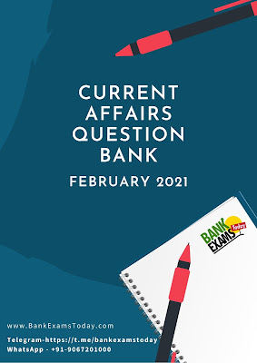 Current Affairs Question Bank: February 2021