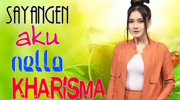 Nella Kharisma, Dangdut Koplo, N, 2018, Download Lagu Nella Kharisma Sayangen Aku Mp3 Mp4 (Dangdut Koplo 2018)