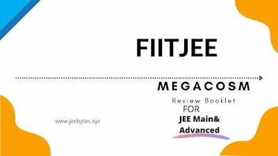 FIITJEE Megacosm  Review Booklet For JEE Main& Advanced