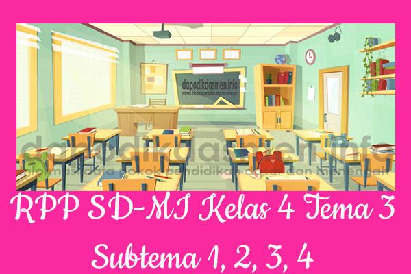 RPP Tematik SD/MI Kelas 4 Tema 3 Subtema 1 2 3 4 Semester 1, Download RPP Kelas 4 Tema 3 Subtema 1 2 3 4 Kurikulum 2013 SD/MI Revisi Terbaru, RPP Silabus Tematik Kelas 4