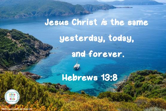 https://www.biblefunforkids.com/2021/07/Jesus-is-the-same-forever.html