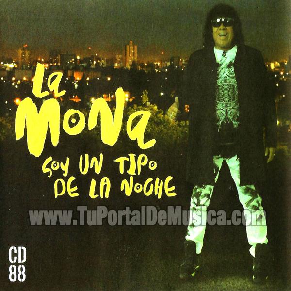 La Mona Jimenez - Soy Un Tipo De La Noche (2016)