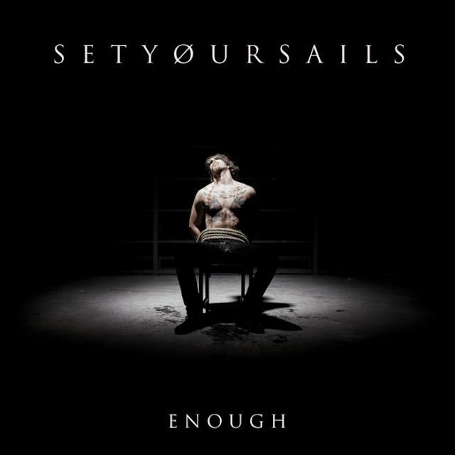Set Your Sails - Enough (2018)