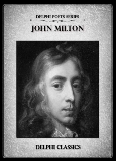 Complete Works of John Milton by Delphi Classics