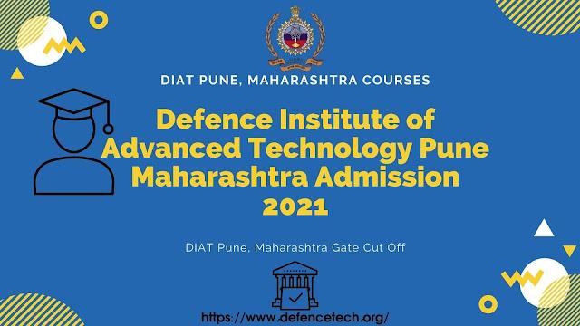 Defence Institute of Advanced Technology Pune Maharashtra Admission 2021