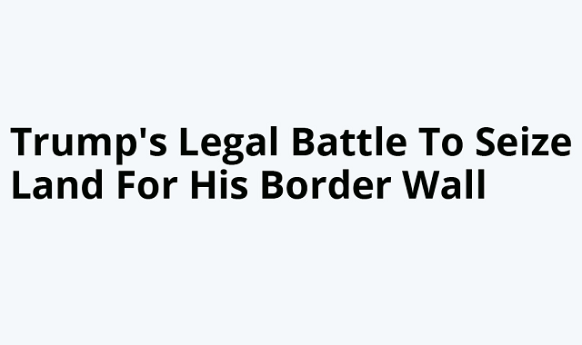 Trump pledges to acquire the lands for the president border wall