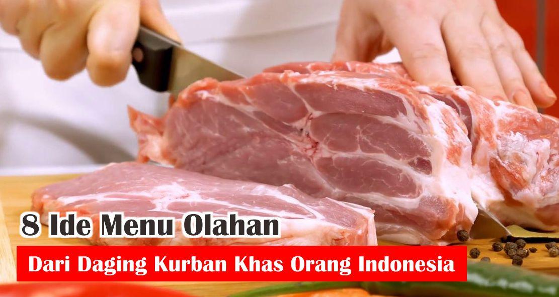 8 Ide Menu Olahan Dari Daging Kurban Khas Orang Indonesia