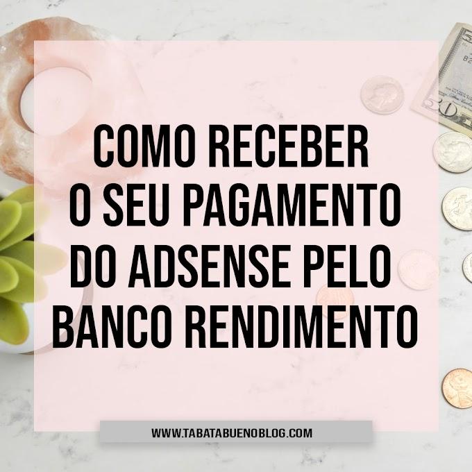 COMO RECEBER OS PAGAMENTOS DO ADSENSE PELO BANCO RENDIMENTO