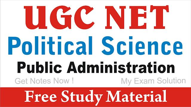 Public Administration; Public Administration for UGC NET
