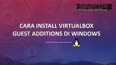 Cara Install VirtualBox Guest Additions Di Windows