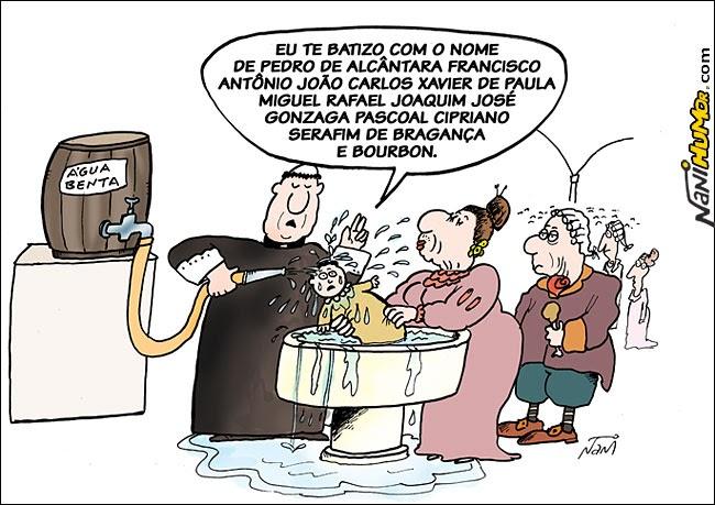 Nani Humor O Batizado De Dom Pedro I