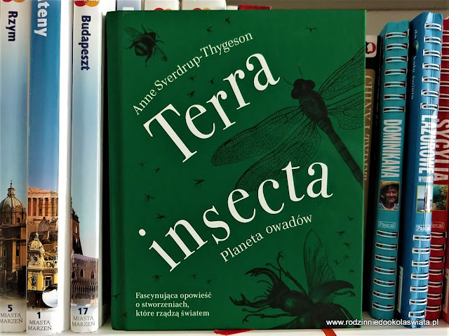 """Czas na książkę- """"Terra insecta. Planeta owadów""""  Anne Sverdrup-Thygeson"""