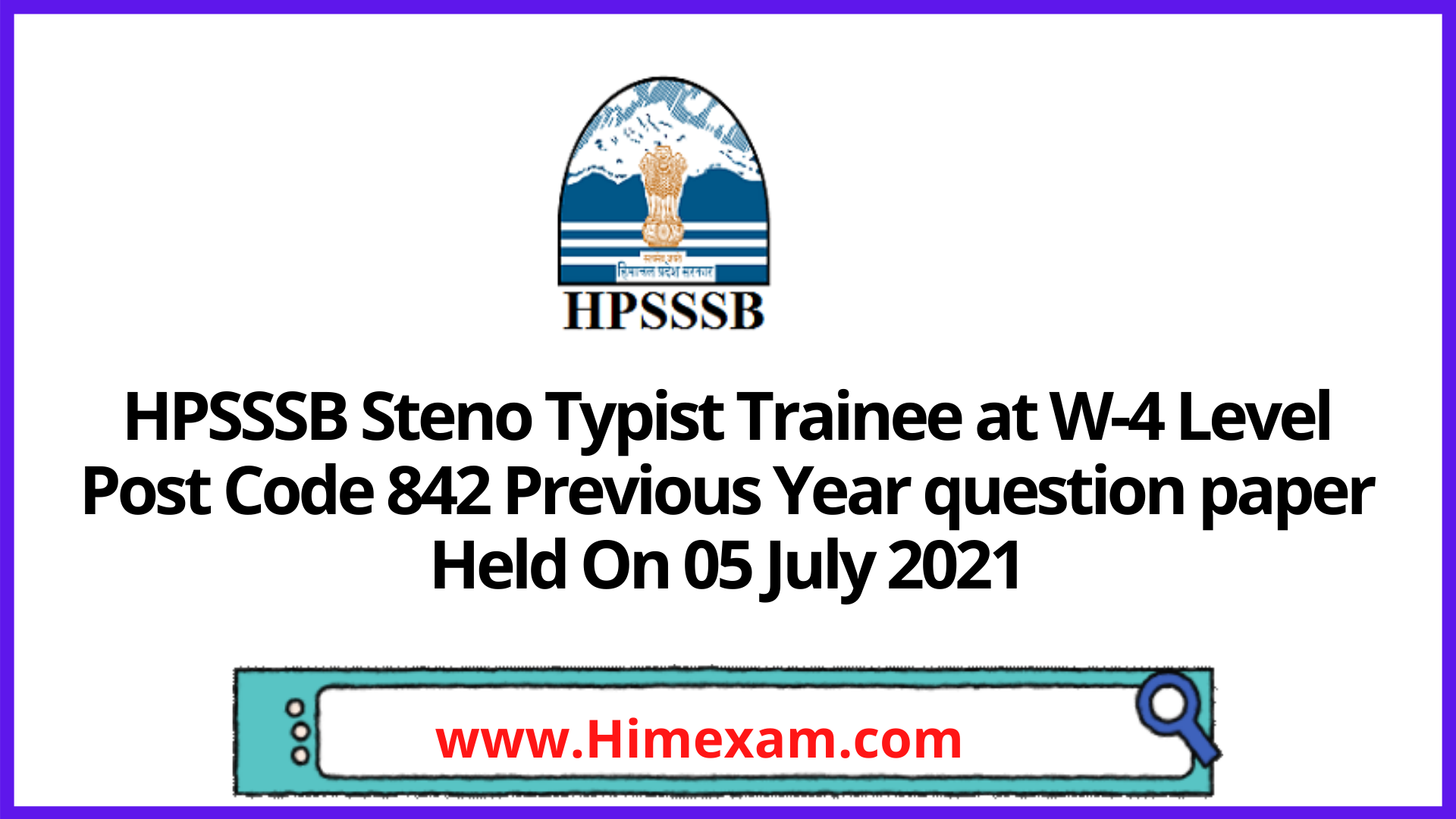 HPSSSB  Steno Typist Trainee at W-4 Level Post Code 842  Previous Year question paper Held On 05  July 2021