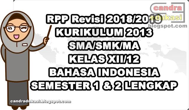 Pada kesempatan ini saya akan mencoba berbagi RPP Bahasa Indonesia SMA Kelas XII Kurikulu RPP Bahasa Indonesia SMA Kelas XII Kurikulum 2013 Semester 1 fdan 2 Lengkap