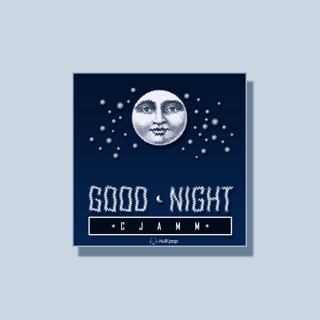[Single] C Jamm – Good Night
