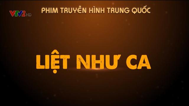 Liệt Như Ca Trọn Bộ Tập Cuối (Phim Trung Quốc VTV2 Thuyết Minh) – Liệt Hỏa Như Ca
