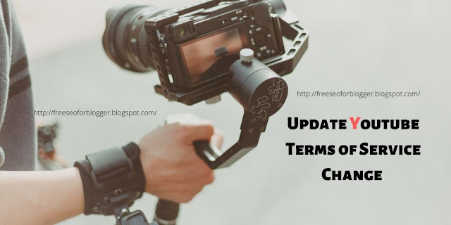 Update Change in Youtube Terms of Service 2019-20