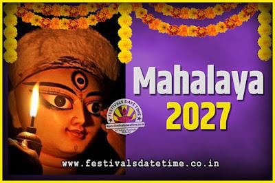 2027 Mahalaya Puja Date and Time Kolkata, 2027 Mahalaya Calendar