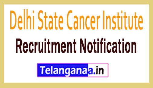 Delhi State Cancer Institute DSCI Recruitment Notification