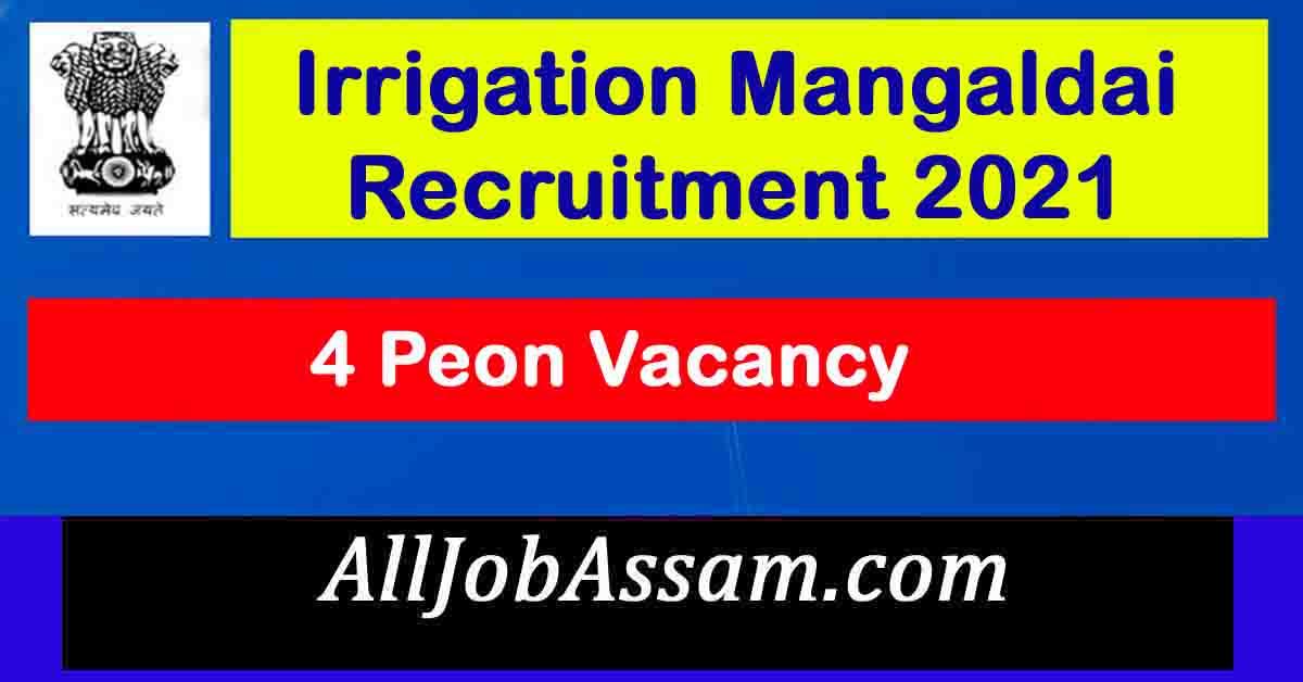 Irrigation Mangaldai Recruitment 2021