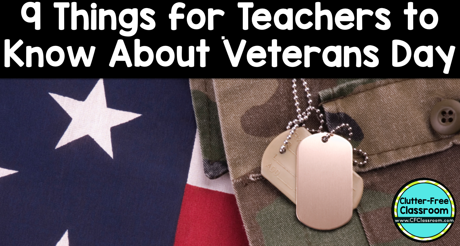 9 Things Teachers Should Know About Veterans Day