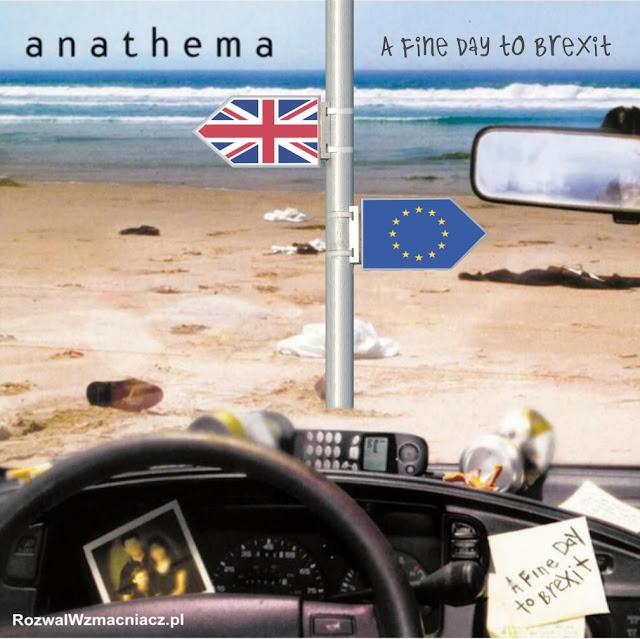 "Anathema - ""A Fine Day to Brexit"""